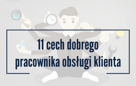 11 cech dobrego pracownika obsługi klienta