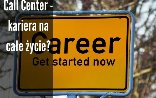 Call Center - kariera na całe życie?