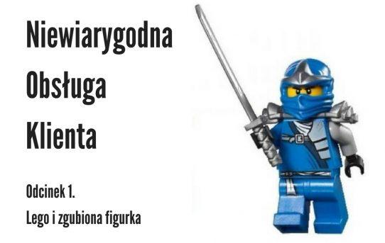 Niewiarygodna obsługa klienta - odcinek 1. Lego i zgubiona figurka.