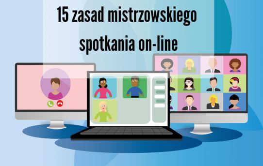 15 zasad mistrzowskiego spotkania on-line