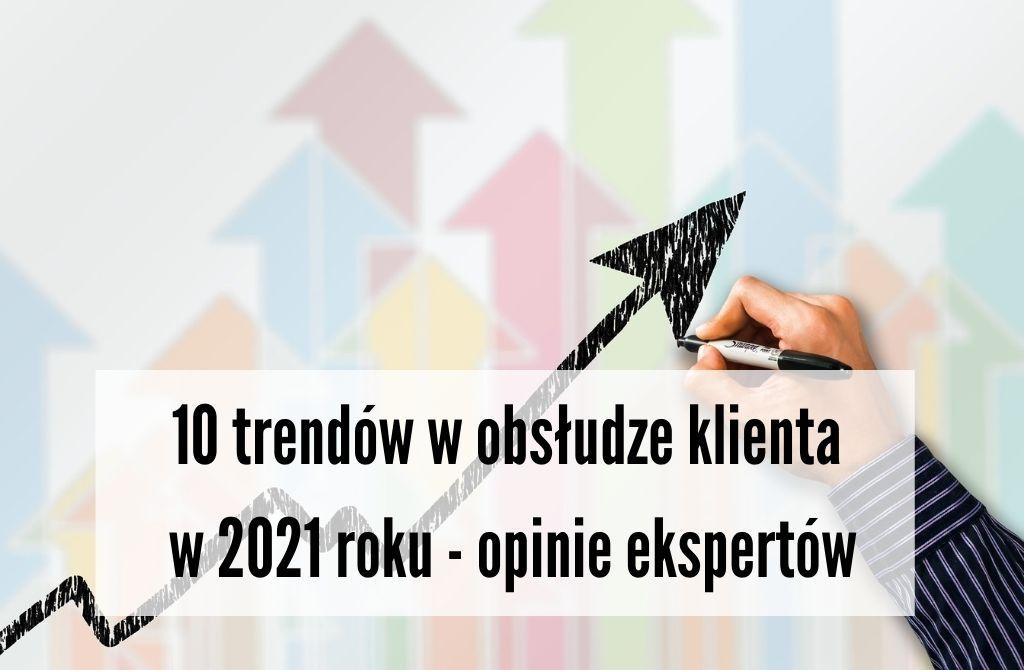 Trendy w obsłudze klienta w 2021